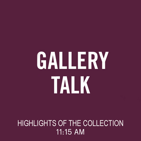 Gallery Talk: Highlights of the Collection