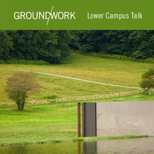 Ground/work Lower Campus Talk